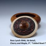 "Ross Lynch 9946 detail, Cherry and Maple, 9"", ""Lidded Bowl I"""