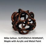 Mike Seltzer, SUPERNOVA REMNANT, Maple with Acrylic and Metal Paint