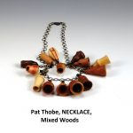 Pat Thobe, NECKLACE, Mixed Woods