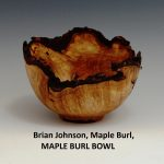 Brian Johnson, Maple Burl, MAPLE BURL BOWL