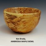 Ken Brady, AMBROSIA MAPLE BOWL